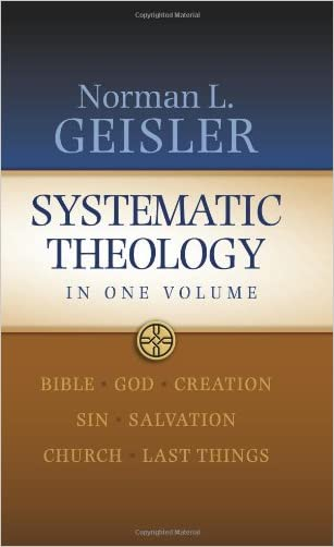 Systematic Theology: In One Volume written by Norman L. Geisler