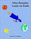 Miss Bumples Lands on Earth (Miss Bumples Lands on Earth, 3)