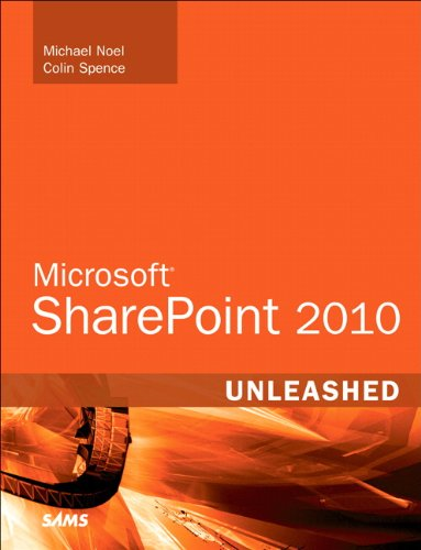 Michael Noel  Colin Spence - Microsoft SharePoint 2010 Unleashed