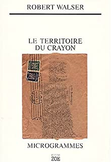 Le territoire du crayon : proses des microgrammes, Walser, Robert