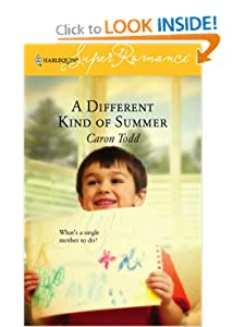 A Different Kind Of Summer (Harlequin Super Romance) Caron Todd