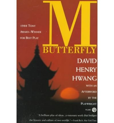 a literary analysis of m butterfly a play by david henry The cosynthetic analysis is a means of  i describe three filmic and literary instan-  his original broadway play see david henry hwang, m butterfly (1989) .