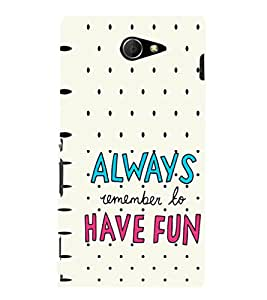 EPICCASE Remeber to have fun Mobile Back Case Cover For Sony Xperia M2 (Designer Case)