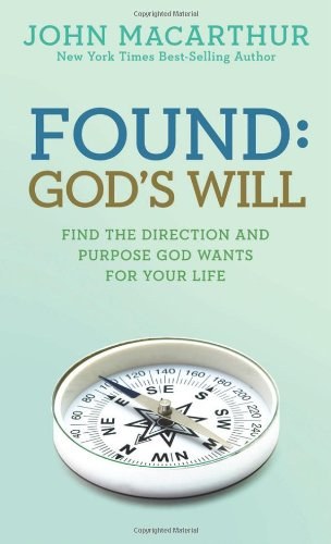 Found: God's Will (John MacArthur Study), MacArthur  Jr., John