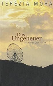 """Deutscher Buchpreis 2013 für Tereza Mora und das Buch """"Das Ungeheuer"""""""