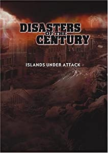 Disasters of the Century - Episode 25 - Islands under Attack