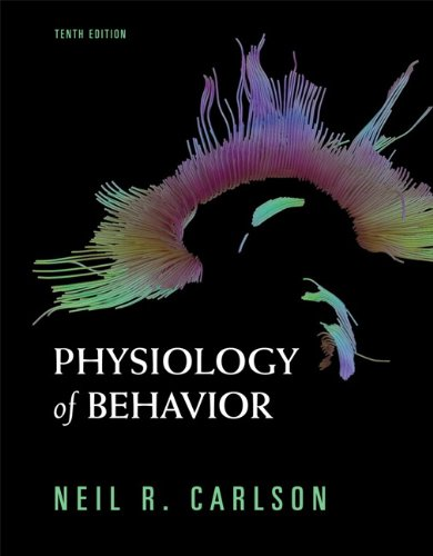 Physiology of Behavior (10th Edition)