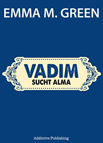 Emma M. Green - Vadim sucht Alma (Du + Ich: Wir Zwei) (German Edition)