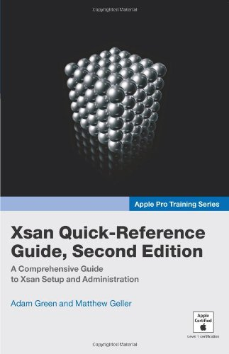 Apple Pro Training Series: Xsan Quick-Reference Guide
