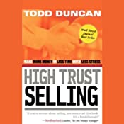 High Trust Selling: Make More Money in Less Time with Less Stress | [Todd Duncan]