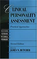 Clinical Personality Assessment: Practical Approaches (Oxford Textbooks in Clinical Psychology, V. 2)