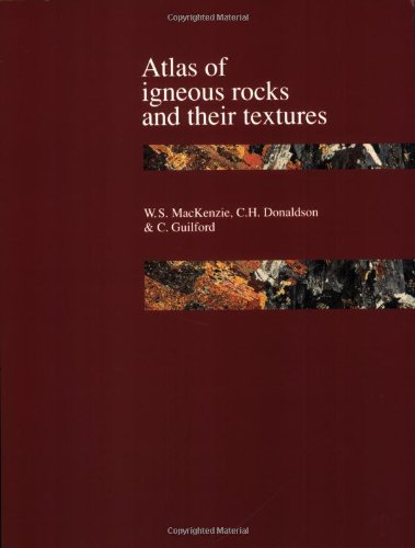 Atlas Of Igneous Rocks And Their Textures