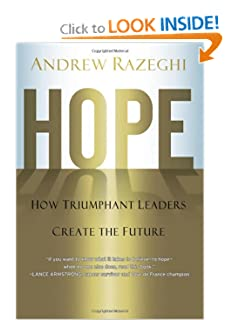 Hope: How Triumphant Leaders Create the Future
