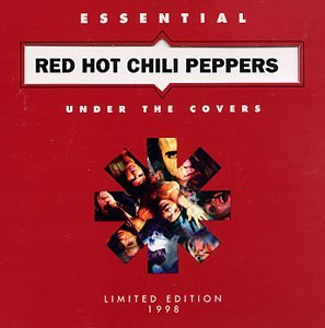 Red Hot Chili Peppers - Under The Covers Essential Red Hot Chili Peppers - Zortam Music