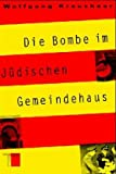 Die Bombe im Jüdischen Gemeindehaus - Wolfgang Kraushaar