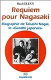 """echange, troc Paul Glynn - Requiem pour Nagasaki - Biographie de Takashi Nagai, le """"Gandhi japonais"""""""