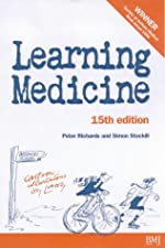 Learning Medicine An Informal Guide to a Career in Medicine by Peter Richards