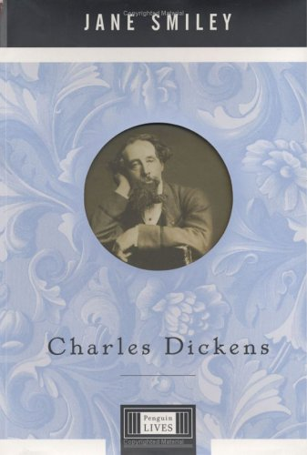 Charles Dickens (Penguin Lives), JANE SMILEY