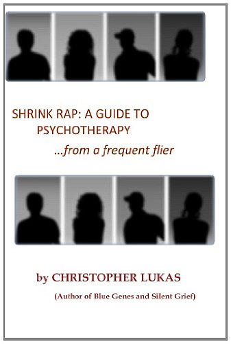 Shrink Rap: A Guide to Psychotherapy from a Frequent Flier