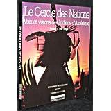 Le Cercle des Nations - Voix et visions des Indiens d'Amérique