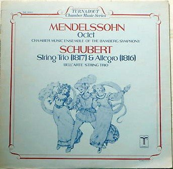 Mendelssohn Octet Schubert String Trio (1817) &amp; allegro (1816) by Chamber Music Ensemble of The Bamberg Symphony and Bell'Arte String Trio
