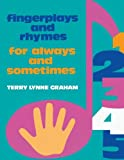 img - for Fingerplays and Rhymes: For Always and Sometimes book / textbook / text book