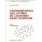 L'interprétation des lettres de l'alphabet dans l'écriture, tome 1 : Les minuscules