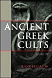 img - for Ancient Greek Cults: A Guide book / textbook / text book