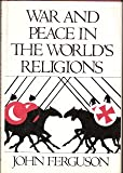 War and peace in the world's religions (019520073X) by Ferguson, John