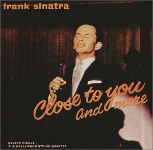 Frank Sinatra - Close To You And More - Zortam Music