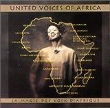 echange, troc Various Artists - United Voices Of Africa : La Magie Des Voix D'Afrique