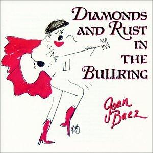 Joan Baez - Diamonds & Rust In The Bullring - Zortam Music