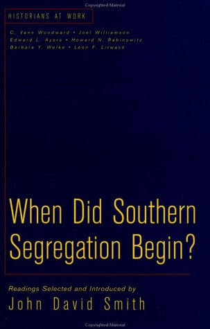 When Did Southern Segregation Begin? (Historians at Work)