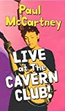 Paul Mccartney: Live At The Cavern Club! [VHS] [1999]