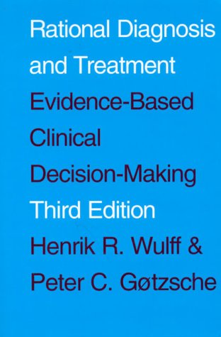 Rational Diagnosis and Treatment: Evidence-based Clinical Decision Making