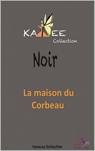 KaFée Noir: La maison du Corbeau KaFée Gourmand t. 1) French Edition) PDF Download Free