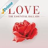 Love - The Essential Ballads