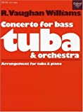 Concerto for Bass Tuba & Orchestra: Arrangement for Tuba & Piano