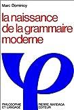 echange, troc Marc Dominicy - La naissance de la grammaire moderne