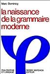 La naissance de la grammaire moderne