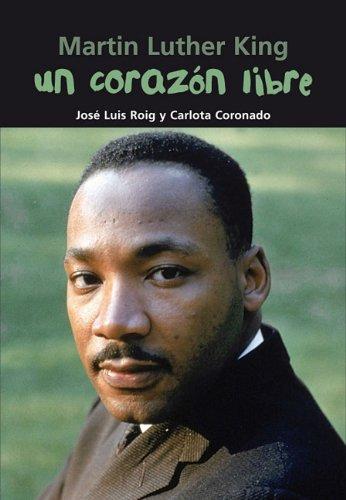 Un corazon libre: Martin Luther King (Biografia joven) (Spanish Edition)