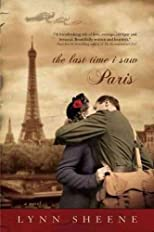 The Last Time I Saw ParisTHE LAST TIME I SAW PARIS by Sheene, Lynn (Author) on May-03-2011 Paperback