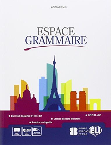 Espace grammaire. Con e-book. Con espansione online. Per le Scuole superiori