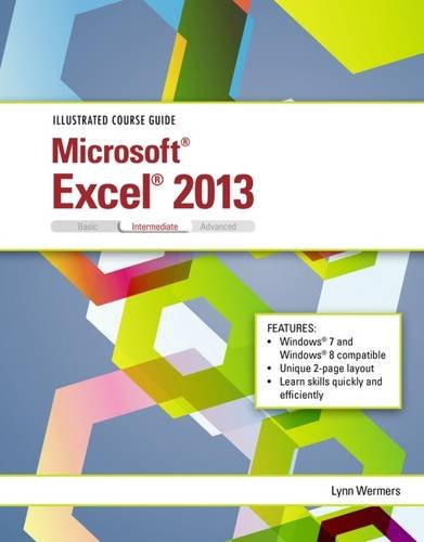 Illustrated Course Guide: Microsoft Excel 2013 Intermediate, by Lynn Wermers