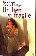 Un lien si fragile by Lynne Hudo Anna Tuttle…