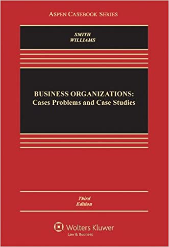 Business Organizations: Cases, Problems, and Case Studies, Third Edition (Aspen Casebooks)