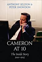 Cameron at 10: The Inside Story 2010-2015