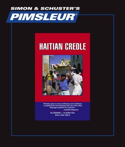 Haitian Creole, Comprehensive: Learn to Speak and Understand Haitian Creole with Pimsleur Language Programs (Simon & Schuster's Pimsleur)