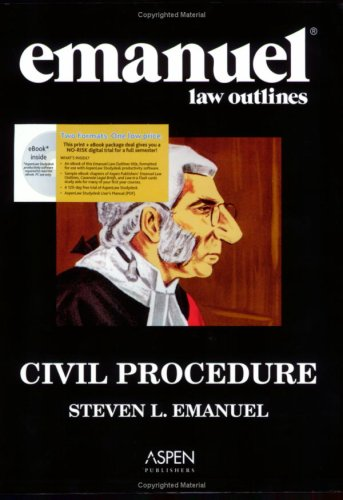 Emanuel Law Outlines: Civil Procedure, General Edition (AspenLaw Studydesk Edition)