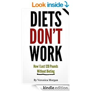 Amazon.com: Diets DON'T Work! How I Lost 1